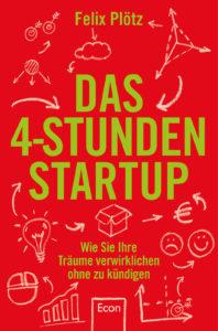 Das 4-Stunden Start-up Felix Plötz